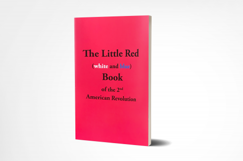 The Little Red (white and blue) Book of the 2nd American Revolution